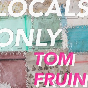 Tom Fruin: LOCALS ONLY